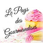 Blog Le pays des gourmandises